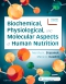 Biochemical, Physiological, and Molecular Aspects of Human Nutrition, 4th Edition