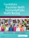 Foundations for Population Health in Community/Public Health Nursing - Elsevier eBook on VitalSource, 5th Edition