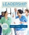 Leadership and Nursing Care Management - Elsevier eBook on VitalSource, 6th Edition