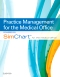 Practice Management for the Medical Office powered by SimChart for The Medical Office - Elsevier eBook on VitalSource