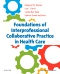 Foundations of Interprofessional Collaborative Practice in Health Care - Elsevier eBook on VitalSource