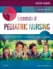 Study Guide for Wong's Essential of Pediatric Nursing - Elsevier eBook on VitalSource, 10th Edition