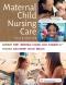 Maternal Child Nursing Care - Elsevier eBook on VitalSource, 6th Edition