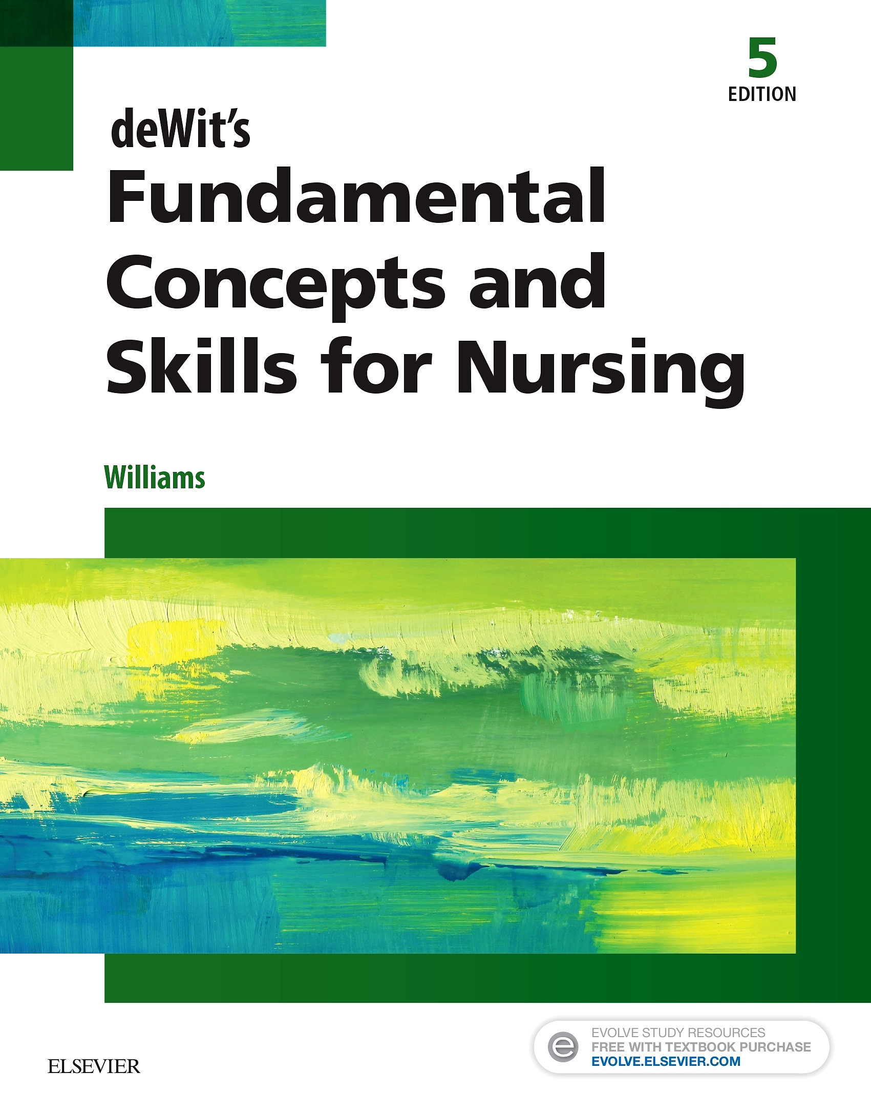Evolve Resources for deWit's Fundamental Concepts and Skills for Nursing, 5th Edition