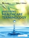 Medical Terminology Online and Elsevier Adaptive Learning for Mastering Healthcare Terminology, 6th Edition