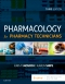 Pharmacology for Pharmacy Technicians, 3rd Edition