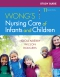 Study Guide for Wong's Nursing Care of Infants and Children - Elsevier eBook on VitalSource, 11th Edition