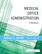 Medical Office Administration - Elsevier eBook on VitalSource, 4th Edition