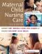 Maternal Child Nursing Care, 6th Edition