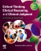 Critical Thinking, Clinical Reasoning, and Clinical Judgment, 7th Edition