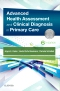 Advanced Health Assessment & Clinical Diagnosis in Primary Care Elsevier eBook on VitalSource, 6th Edition