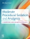Moderate Procedural Sedation and Analgesia - Elsevier eBook on Vitalsource