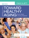 Ebersole & Hess' Toward Healthy Aging Elsevier eBook on VitalSource, 10th Edition