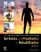 Orthotics and Prosthetics in Rehabilitation Elsevier eBook on VitalSource, 4th Edition