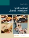 Small Animal Clinical Techniques - Elsevier eBook on VitalSource, 3rd Edition