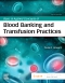 Basic & Applied Concepts of Blood Banking and Transfusion Practices, 5th Edition