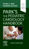 Park's The Pediatric Cardiology Handbook , Elsevier E-Book on VitalSource, 6th Edition