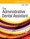 Student Workbook for The Administrative Dental Assistant Elsevier eBook on VitalSource, 4th Edition