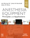 Anesthesia Equipment - Elsevier eBook on VitalSource, 3rd Edition