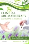 Clinical Aromatherapy, 3rd Edition