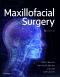 Maxillofacial Surgery - Elsevier eBook on VitalSource, 3rd Edition