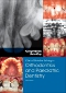 Clinical Problem Solving in Orthodontics and Paediatric Dentistry - Elsevier eBook on VitalSource, 3rd Edition