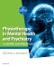 Physiotherapy in Mental Health and Psychiatry - Elsevier eBook on VitalSource