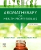 Aromatherapy for Health Professionals Revised Reprint Elsevier eBook on VitalSource, 5th Edition