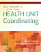 Skills Practice Manual for LaFleur Brooks' Health Unit Coordinating, 7th Edition