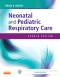 Neonatal and Pediatric Respiratory Care - Elsevier eBook on VitalSource, 4th Edition