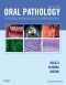 Oral Pathology - Elsevier eBook on VitalSource, 6th Edition