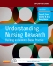 Study Guide for Understanding Nursing Research - Elsevier eBook on VitalSource, 6th Edition