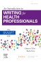 An Introduction to Writing for Health Professionals: The SMART Way, 4th Edition